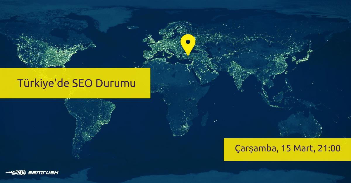 Türkiye'deki SEO Durumu - SEMrush Webinar - Uğur Eskici